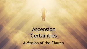 Ascension Certainties - A Mission of the Church
