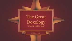 The Great Doxology - Joy in Suffering