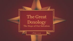 The Great Doxology - The Hope of Our Salvation
