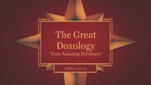 The Great Doxology - Your Amazing Privileges