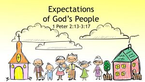 Expectations of God's People - 2 Peter 2 13-3 17